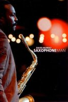 "David Murray : ""Saxophone Man "" -  voir en grand cette image"