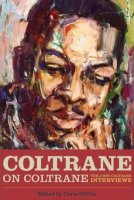 « Coltrane on Coltrane : The John Coltrane Interviews » - Chris DeVito -  voir en grand cette image