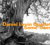 Daniel Levin Quartet - Some Trees -  voir en grand cette image