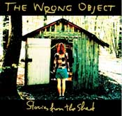 The wrong Object - « Stories from the shed » -  voir en grand cette image