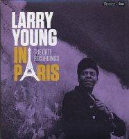 Larry YOUNG : « In Paris – The ORTF Recordings » -  voir en grand cette image