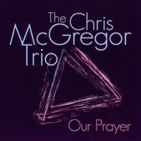 The Chris McGregor Trio : « Our Prayer » -  voir en grand cette image