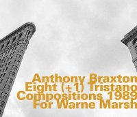 Anthony Braxton : « Eight (+1) Tristano Compositions 1989 For Warne Marsh » -  voir en grand cette image