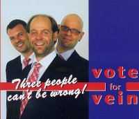 VEIN : « Vote For Vein – Three people can't be wrong ! » -  voir en grand cette image