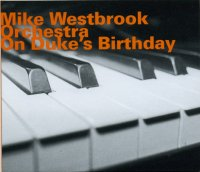 Mike Westbrook Orchestra - « On Duke's Birthday » -  voir en grand cette image