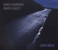 Denis FOURNIER – David CAULET : « Long Walk » -  voir en grand cette image