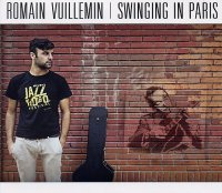 Romain VUILLEMAIN : « Swinging in Paris » -  voir en grand cette image