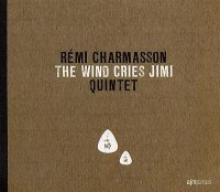 Rémi CHARMASSON Quintet : « The Wind Cries Jimi » -  voir en grand cette image