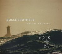 BOCLÉ BROTHERS Keltic Project : « Rock The Boat » -  voir en grand cette image