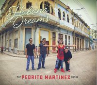 Pedrito MARTINEZ Group : « Habana Dreams » -  voir en grand cette image