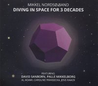 Mikkel NORDSØ Band : « Diving in Space for 3 Decades » -  voir en grand cette image