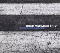 Brad MEHLDAU : « Blues and ballads » -  voir en grand cette image