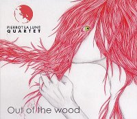 PIERROT LA LUNE Quartet : « Out of the Wood » -  voir en grand cette image