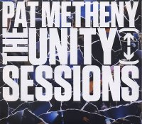 Pat METHENY : « The Unity Sessions » -  voir en grand cette image