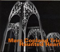 Marc COPLAND Trio : « Haunted Heart »  -  voir en grand cette image