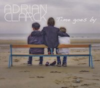 ADRIAN CLARK : « Time Goes By » -  voir en grand cette image