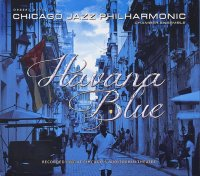 Orbert DAVIS' Chicago Jazz Philharmonic Chamber Ensemble : « Havana Blue » -  voir en grand cette image