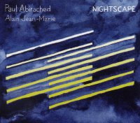 Paul ABIRACHED – Alain JEAN-MARIE : « Nightscape » -  voir en grand cette image