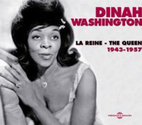 Dinah WASHINGTON : « LA REINE – THE QUEEN 1943-1957 » -  voir en grand cette image