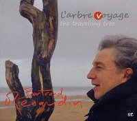 Bertrand RENAUDIN : « L'Arbre Voyage – The Travelling tree » -  voir en grand cette image
