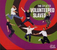 VOLUNTEERED SLAVES : « The Day After » -  voir en grand cette image