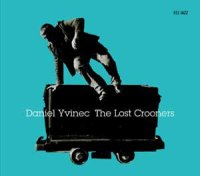 Daniel Yvinec - « The Lost Crooners » -  voir en grand cette image
