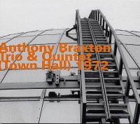 Anthony BRAXTON : « Trio & Quintet (Town Hall) 1972 » -  voir en grand cette image