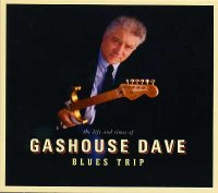 Gashouse Dave - « The Life and Times... » -  voir en grand cette image