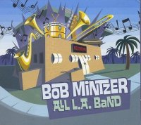 Bob MINTZER : « All L.A. Band » -  voir en grand cette image