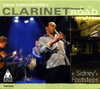 Evan CHRISTOPHER's CLARINET ROAD « Volume III – In Sidney's Foot steps » -  voir en grand cette image