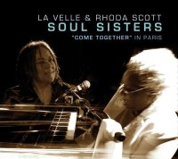 LA VELLE & Rhoda SCOTT SOUL SISTERS : « Come together in Paris » -  voir en grand cette image