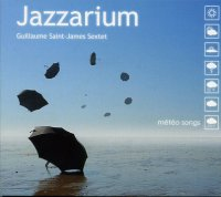 JAZZARIUM, Guillaume Saint-James Sextet : « Météo Songs » -  voir en grand cette image