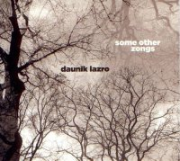 Daunik LAZRO : « Some Other Zongs » -  voir en grand cette image