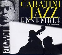 CARATINI JAZZ ENSEMBLE : « Body and Soul » -  voir en grand cette image