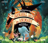 THE AMAZING KEYSTONE BIG BAND : « Le Carnaval Jazz des Animaux » -  voir en grand cette image