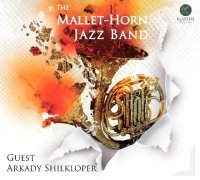 THE MALLET-HORN JAZZ BAND : « The Mallet-Horn Jazz Band – Guest Arkady Shilkloper » -  voir en grand cette image