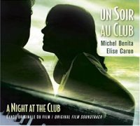 Michel Bénita - Elise Caron : « Un soir au club » (BO du film « A night at The Club ») -  voir en grand cette image