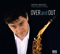 Dmitry BAEVSKY : « Over and Out » -  voir en grand cette image
