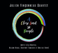 Julien VINÇONNEAU Quartet : « A Close Land and People » -  voir en grand cette image