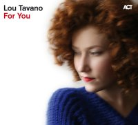 Lou TAVANO : « For You » -  voir en grand cette image