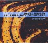 "Dave Liebman - Brussels Jazz Orchestra : ""Guided Dream"" -  voir en grand cette image"