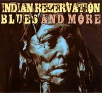 Indian Rezervation Blues and More -  voir en grand cette image