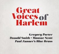 Gregory PORTER – Donald SMITH – Mansur SCOTT – Paul ZANNER'S Blue Brass : « Great Voices Of Harlem » -  voir en grand cette image