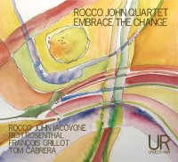 Rocco John IACOVONE Quartet : « Embrace The Chance » -  voir en grand cette image