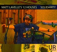 Matt LAVELLE's 12 HOUSES : « Solidarity » -  voir en grand cette image