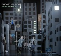 SHOOT THE MOON : « Saints & Fools » -  voir en grand cette image