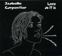 Isabelle Carpentier - « Love as it is » -  voir en grand cette image