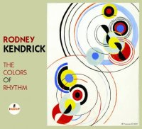 Rodney KENDRICK : « The Colors Of Rhythm » -  voir en grand cette image