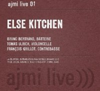 ELSE KITCHEN : « Else Kitchen – AJMI Live 01 » -  voir en grand cette image