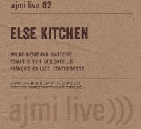 ELSE KITCHEN : « Else Kitchen – AJMI Live 02 » -  voir en grand cette image